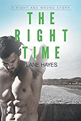 The Right Time (Right and Wrong Story) by Lane Hayes (2015-06-26)