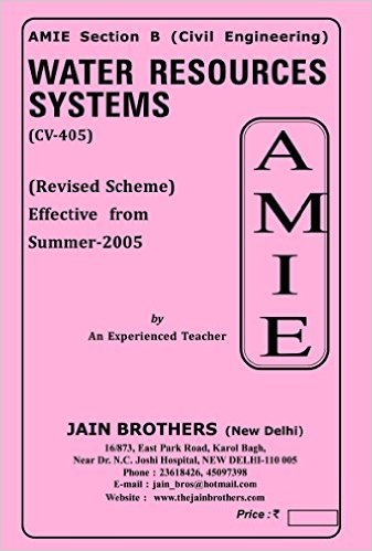 AMIE - Section - (B) Water Resources Systems ( CV- 405 ) Civil Engineering Solved and Unsolved Papers (Summer,2016)