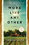 Work Like Any Other: A Novel par Reeves