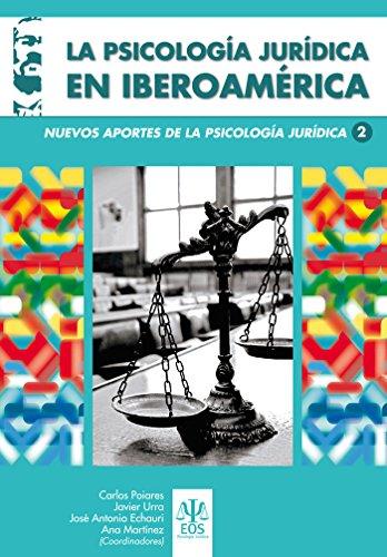 La Psicología Jurídica en Iberoamérica: Nuevos Avances a la Psicología Jurídica 2