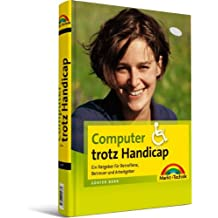 Computer trotz Handicap - Handbuch und Nachschlagewerk zur Barrierefreiheit: Ratgeber für Betroffene, Betreuer und Arbeitgeber (Sonstige Bücher M+T)