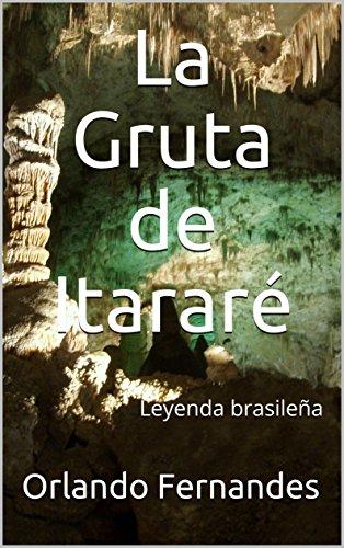 La Gruta de Itararé: Leyenda brasileña por Orlando Fernandes
