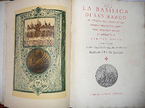 La basilica di San Marco in Venezia illustrata nella storia e nell'arte da scrittori veneziani.