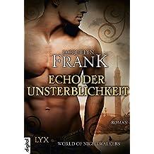 World of Nightwalkers - Echo der Unsterblichkeit (World-of-Nightwalkers-Reihe 2)