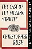 The Case of the Missing Minutes: A Ludovic Travers Mystery