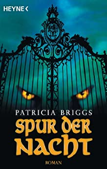 Spur der Nacht: Mercy Thompson 3 - Roman (German Edition) by [Briggs, Patricia]