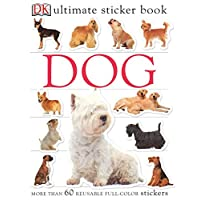 Ultimate Sticker Book: Dog: More Than 60 Reusable Full-Color Stickers (DK Ultimate Sticker Books)