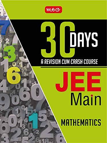30 Days JEE Main Mathematics : 30 Days - A Revision cum Crash Course