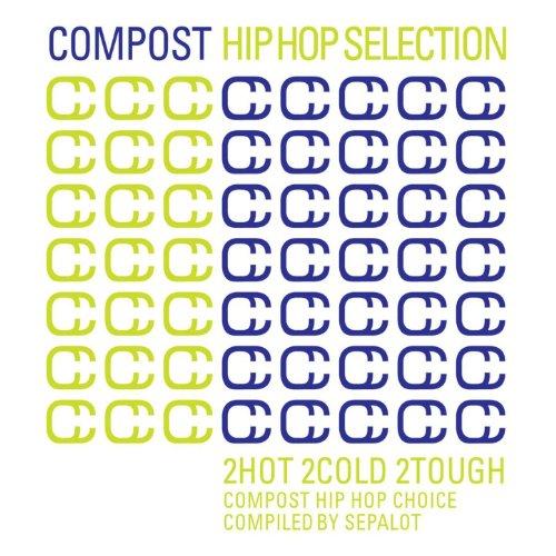 Compost Hip Hop Selection - 2Hot 2Cold 2Tough - Compost Hip Hop Choice - Compiled By Sepalot