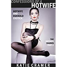 Confessions of a Hotwife: Hotwife and Cuckold Stories (The Hotwife Diaries Book 2)