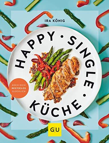 Happy Singleküche: Koch dich rest(e)los glücklich (GU Themenkochbuch)