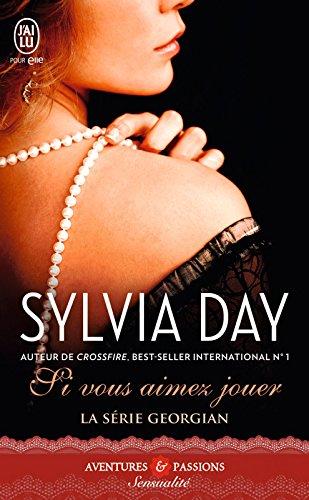 La série Georgian (Tome 2) - Si vous aimez jouer (J'ai lu Aventures & Passions t. 11408) par Sylvia Day