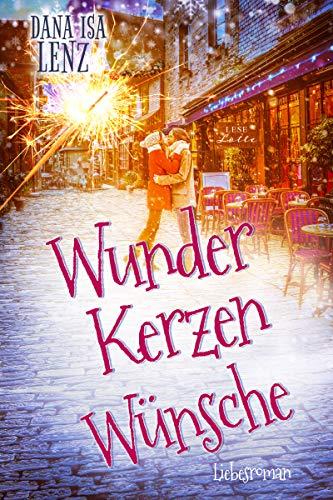 Wunderkerzenwünsche: Liebesroman (Leselotte 2)