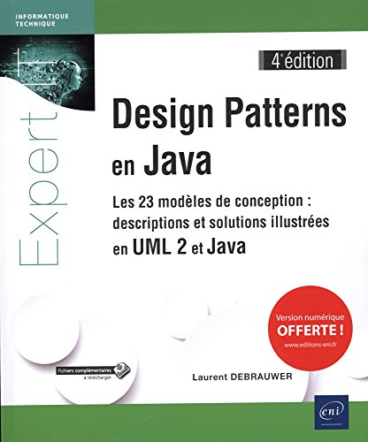 Design Patterns en Java - Les 23 modèles de conception : descriptions et solutions illustrées en UML 2 et Java (4e édition) par Laurent DEBRAUWER