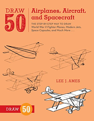 PDF Download Draw 50 Airplanes Aircraft And Spacecraft Full Book By Lee J Ames