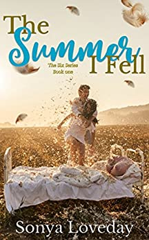 The Summer I Fell (The Six Series Book 1) by [Loveday, Sonya]