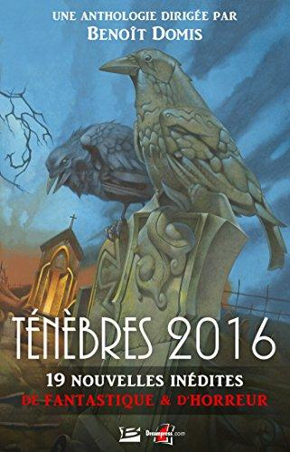 Ténèbres 2016: Ténèbres 2016, T1 par Collectif