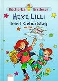Hexe Lilli feiert Geburtstag (Edition Bücherbär)