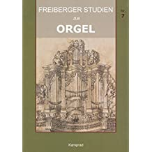 Freiberger Studien zur Orgel / Freiberger Studien zur Orgel Nr. 7