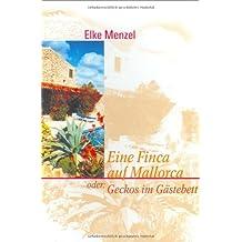 Eine Finca auf Mallorca oder: Geckos im Gästebett