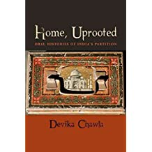 [Home, Uprooted: Oral Histories of India's Partition] (By: Devika Chawla) [published: July, 2014]