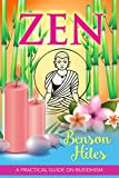 Zen : A Practical Guide on Buddhism