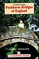 Guide to the Packhorse Bridges of England (A Cicerone guide) by Ernest Hinchliffe