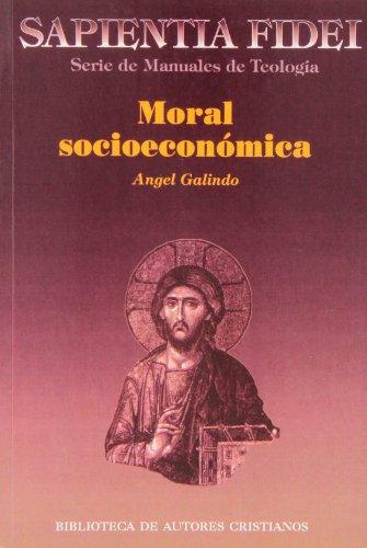 Moral socioeconómica (SAPIENTIA FIDEI) por Ángel Galindo García