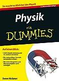 Physik für Dummies - Steven Holzner
