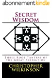 Secret Wisdom: Three Tantras of the Great Perfection (English Edition)