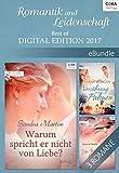Romantik und Leidenschaft - Best of Digital Edition 2017 (eBundles)