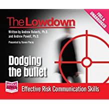 The Lowdown: Dodging the Bullet - Effective Risk Communications Skills