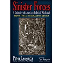 SINISTER FORCES-MANSON SECRET: 3 (Sinister Forces: A Grimoire of American Political Witchcraft (Paperback)) by PETER LEVENDA (2011-01-15)
