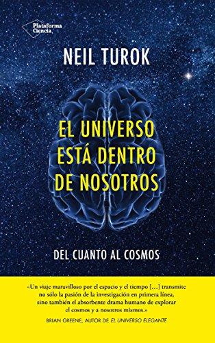 El universo está dentro de nosotros (Plataforma Actual) por Neil Turok
