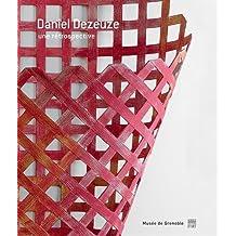 Daniel Dezeuze : Une rétrospective