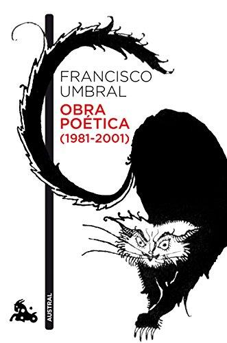 Obra poética (1981-2001) por Francisco Umbral