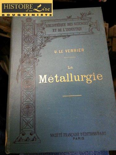 La Métallurgie Bibliothèque des sciences et de l'industrie Société française d'éditions d'art 1894