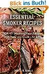 Smoker Recipes: Essential TOP 101 Smo...