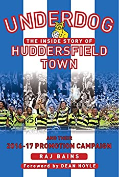 Descargar UNDERDOG : The Inside Story of  HUDDERSFIELD TOWN and their 2016-17 Promotion Campaign Epub Gratis