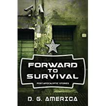 Forward to Survival: Post-Apocalyptic Stories
