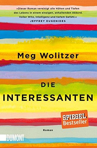 Buchseite und Rezensionen zu 'Die Interessanten: Roman' von Meg Wolitzer