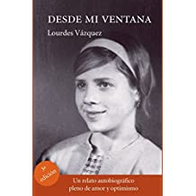 DESDE MI VENTANA. UN RELATO AUTOBIOGRÁFICO PLENO DE AMOR Y OPTIMISMO (Doce Calles. Biblioteca Autor)