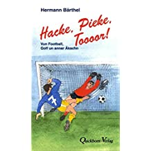 Hacke, Pieke, Toooor!: Vun Football, Golf un annern Kroom