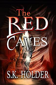 The Red Caves by [Holder, S.K.]