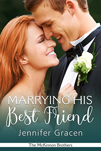 Marrying His Best Friend (The McKinnon Brothers Book 3)