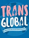 Trans Global: Transgender then, now and around the world
