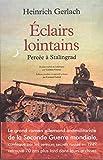 Eclairs lointains : percée à Stalingrad | Gerlach, Heinrich (1908-1991). Auteur