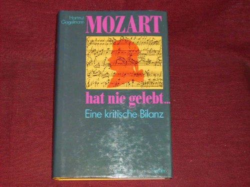 Buchseite und Rezensionen zu 'Mozart hat nie gelebt... Eine kritische Bilanz' von Hartmut Gagelmann