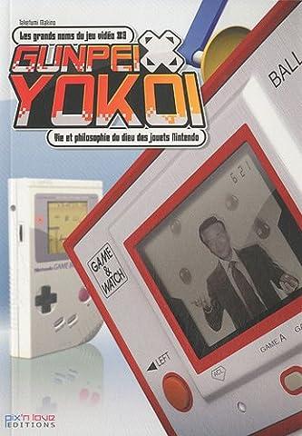 Gunpei Yokoi - 3. Vie et philosophie du dieu des