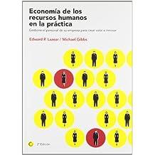 Economía de los recursos humanos en la práctica: Gestione el personal de su empresa para crear valor e innovar